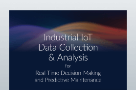 Industrial IoT Data Collection & Analysis for Real-Time Decision- Making and Predictive Maintenance