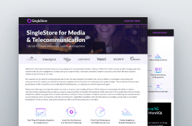Industry Brief - SingleStore for Media and Telecommunication